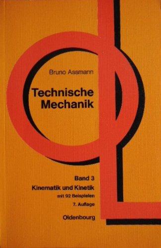 Kinematik und Kinetik, Bd 3