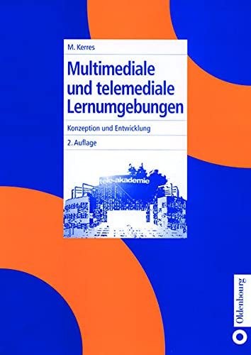 9783486250558: Multimediale und telemediale Lernumgebungen: Konzeption und Entwicklung