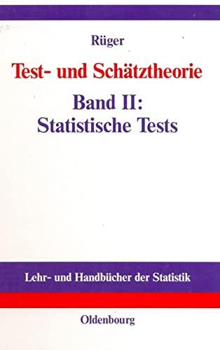 Test- und Schätztheorie 2. Statistische Tests: Bernhard R�ger