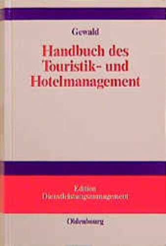 Handbuch des Touristik - und Hotelmanagement: Gewald Stefan