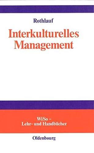 Interkulturelles Management. WiSo Lehr- und Handbücher: Jürgen Rothlauf