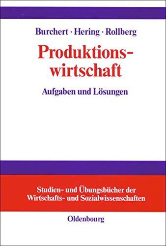9783486253726: Produktionswirtschaft: Aufgaben und Lösungen