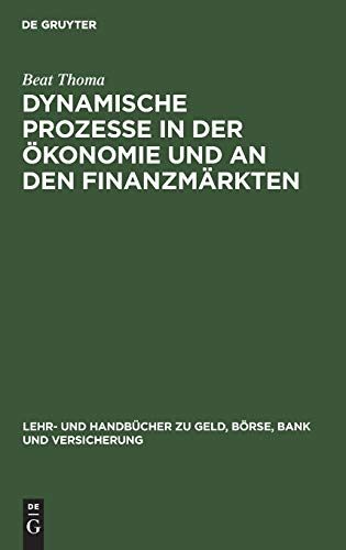 9783486254228: Dynamische Prozesse in der Ökonomie und an den Finanzmärkten. Mathematische Prinzipien und Computersimulation zur Analyse von Konjunktur und Börsenzyklen.