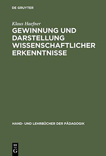 9783486254440: Gewinnung und Darstellung wissenschaftlicher Erkenntnisse: Insbesondere f�r universit�re Studien-, Staatsexamens-, Diplom- und Doktorarbeiten (Hand- Und Lehrbucher Der Padagogik)