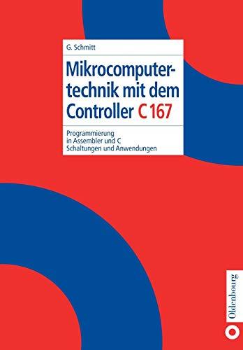 Mikrocomputertechnik mit dem Controller C167: Günter Schmitt