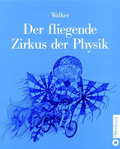 9783486254785: Der fliegende Zirkus der Physik: Fragen und Antworten