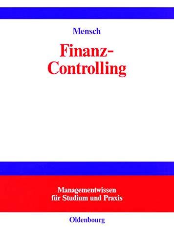 9783486256109: Finanz-Controlling: Finanzplanung und -kontrolle Controlling zur finanziellen Unternehmensführung
