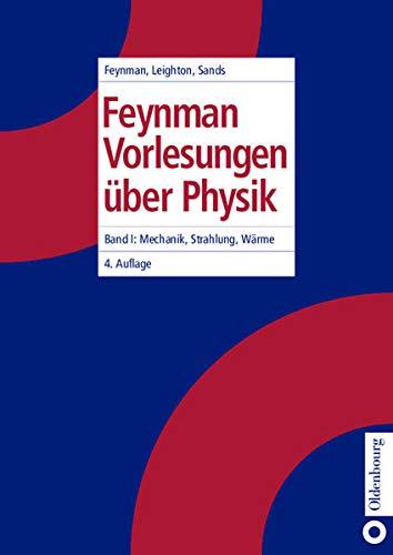 Feynman Vorlesungen über Physik, 3 Bde., Bd.1, Mechanik, Strahlung und Wärme (3486256807) by Richard P. Feynman; Robert B. Leighton; Matthew Sands