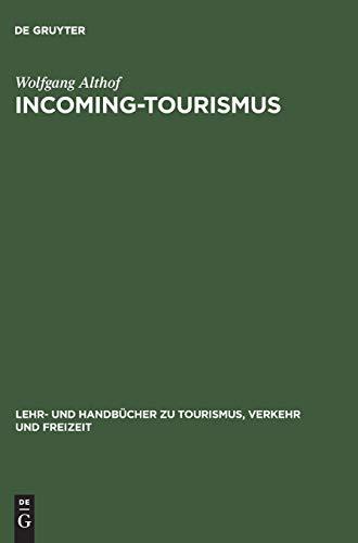 9783486257663: Incoming-tourismus (Lehr- Und Handbücher Zu Tourismus, Verkehr Und Freizeit) (German Edition) (Lehr- Und Handbucher Zu Tourismus, Verkehr Und Freizeit)