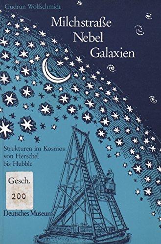 Milchstraße Nebel Galaxien,: Wolfschmidt, Gudrum