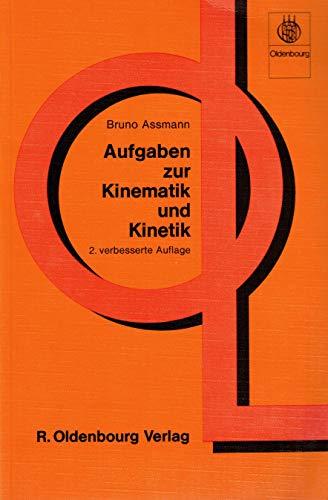 Aufgaben zur Kinematik und Kinetik: Assmann, Bruno: