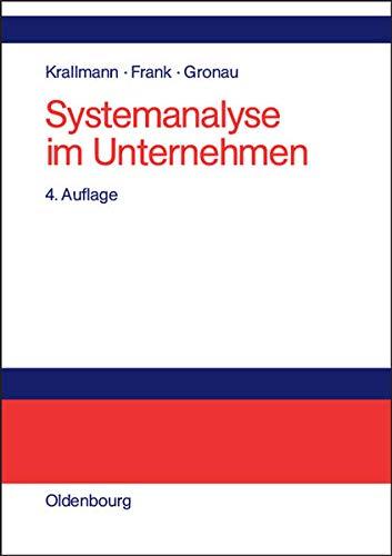 9783486272031: Systemanalyse im Unternehmen: Vorgehensmodelle, Modellierungsverfahren und Gestaltungsoptionen