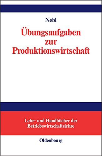 9783486273298: Übungsaufgaben zur Produktionswirtschaft.