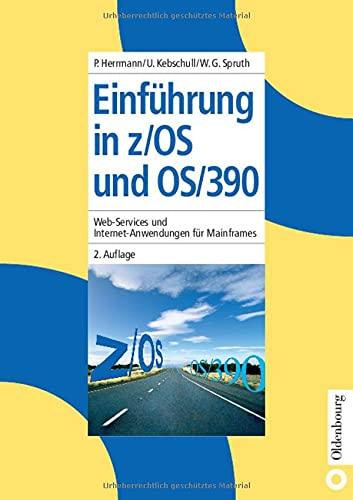 9783486273939: Einführung in z/OS und OS/390: Web-Services und Internet-Anwendungen für Mainframes