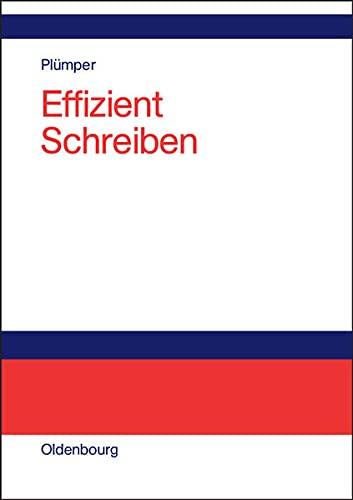 9783486274158: Effizient Schreiben: Leitfaden zum Verfassen von Qualifizierungsarbeiten und wissenschaftlichen Texten