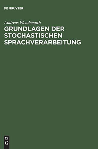 Grundlagen der stochastischen Sprachverarbeitung: Andreas Wendemuth