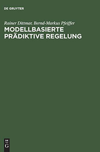 Modellbasierte prädiktive Regelung: Rainer Dittmar