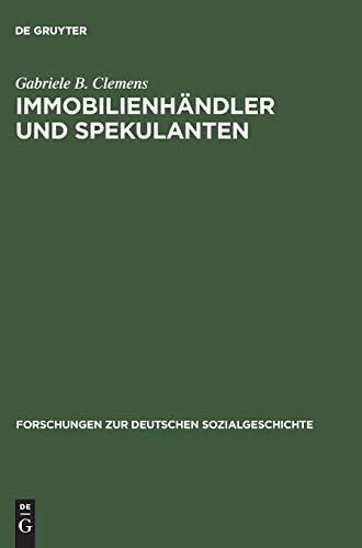 Immobilienh ndler Und Spekulanten: Die Sozial- Und Wirtschaftsgeschichtliche Bedeutung Der Gro k ...