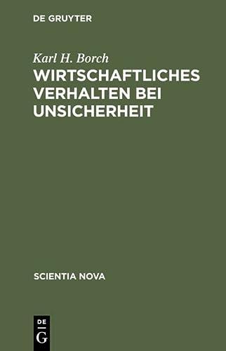 9783486427714: Wirtschaftliches Verhalten Bei Unsicherheit: Das Amerikanische Original Bersetzten Erich Hautz Und Uwe Schubert (Scientia Nova)
