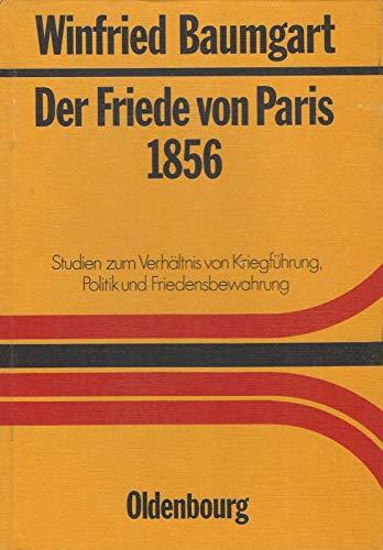 Der Friede von Paris 1856: Baumgart, Winfried