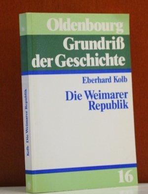 9783486489118: Die Weimarer Republik (Oldenbourg Grundriss der Geschichte)