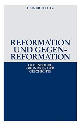 9783486495850: Reformation und Gegenreformation (Oldenbourg Grundriss Der Geschichte)