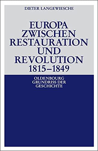 9783486497649: Europa zwischen Restauration und Revolution 1815-1849.