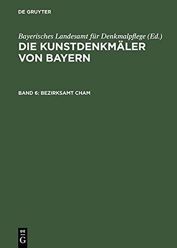 9783486504361: Die Kunstdenkm�ler von Bayern, Band 6, Bezirksamt Cham