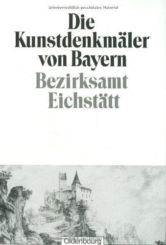 9783486505054: Die Kunstdenkmäler von Bayern: Bezirksamt Eichstätt: Unveränderter Nachdruck der Ausgabe von 1928