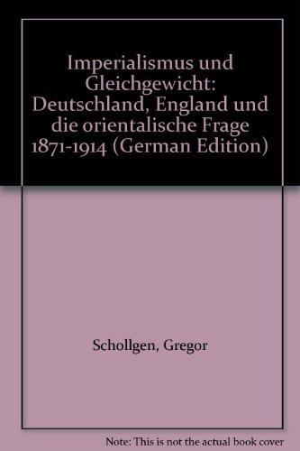 9783486520019: Imperialismus und Gleichgewicht: Deutschland, England und die orientalische Frage 1871-1914 (German Edition)