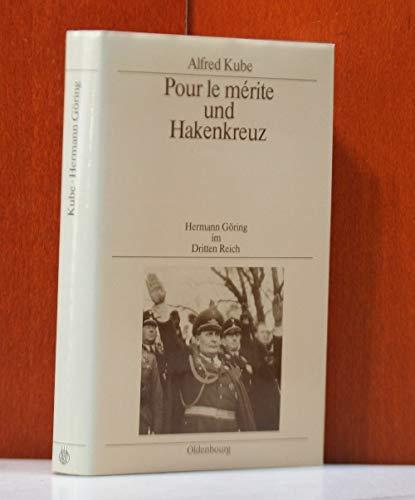 Pour Le Merite Und Hakenkreuz. Herman Goering (Goring) Im dritten Reich.: Kube, Alfred.