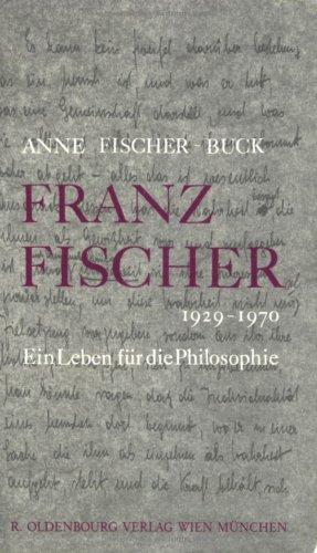 9783486542219: Franz Fischer (1929-1970): Ein Leben f�r die Philosophie (Livre en allemand)