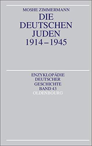 9783486550801: Die Deutschen Juden 1914-1945 (Enzyklopädie Deutscher Geschichte) (German Edition)