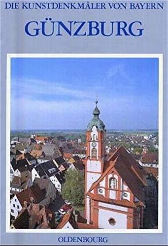 Landkreis Günzburg. Bd. 1: Stadt Günzburg. Histor. Einleitung von W. Wüst.: Günzburg...