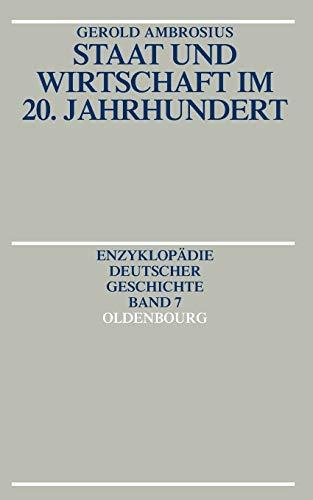 9783486554816: Staat und Wirtschaft im 20. Jahrhundert (Enzyklopadie Deutscher Geschichte)