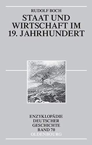 9783486557121: Staat und Wirtschaft im 19. Jahrhundert: Enzyklopädie Deutscher Geschichte Bd.70