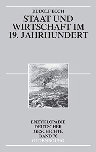 9783486557138: Staat und Wirtschaft im 19. Jahrhundert: Enzyklopädie Deutscher Geschichte Bd.70