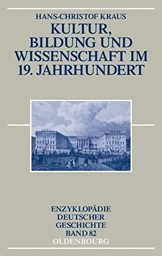 9783486557282: Kultur, Bildung Und Wissenschaft Im 19. Jahrhundert (Enzyklopadie Deutscher Geschichte) (German Edition)