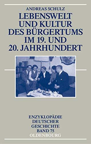 9783486557909: Lebenswelt und Kultur des Bürgertums im 19. und 20. Jahrhundert