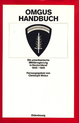 9783486558210: OMGUS-Handbuch: Die amerikanische Militärregierung in Deutschland 1945-1949 (Quellen und Darstellungen zur Zeitgeschichte)