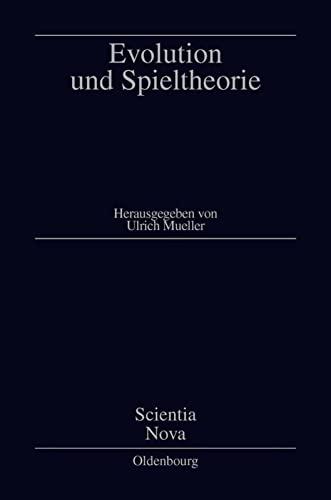 Evolution und Spieltheorie. hrsg. von Ulrich Mueller,: Mueller, Ulrich [Hrsg.]: