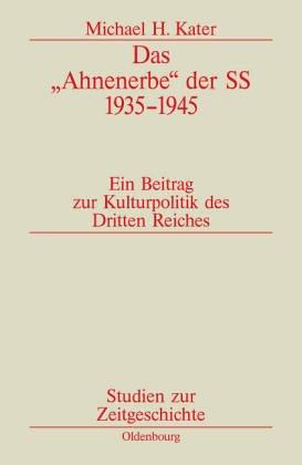 9783486558586: Das Ahnenerbe Der Ss 1935-1945: Ein Beitrag Zur Kulturpolitik Des Dritten Reiches