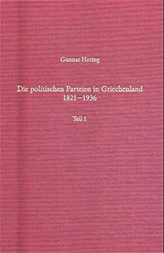 Die politischen Parteien in Griechenland 1821 - 1936: Gunnar Hering