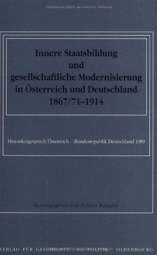 9783486558760: Innere Staatsbildung und gesellschaftliche Modernisierung in Österreich und Deutschland 1867/71 bis 1914: Historikergespräch Österreich - ... der Österreichischen Forschungsgemeinschaft