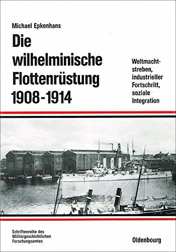 9783486558807: Die wilhelminische Flottenrüstung 1908-1914 (Beiträge zur Militärgeschichte)