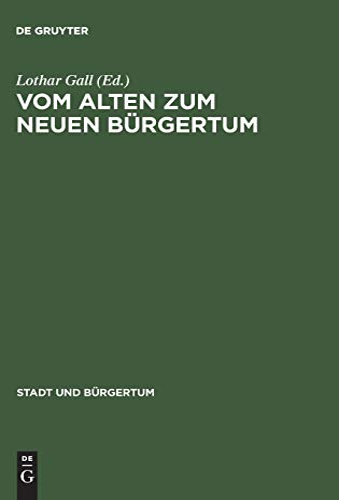 9783486558999: Vom Alten Zum Neuen Bürgertum: Die Mitteleuropäische Stadt Im Umbruch 1780-1820 (Stadt Und Bürgertum) (German Edition)