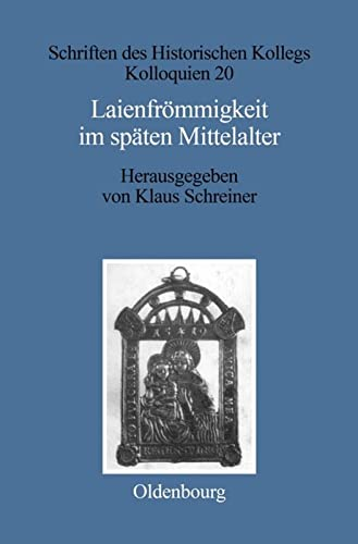 9783486559026: Laienfrommigkeit Im Spaten Mittelalter: Formen, Funktionen, Politisch-soziale Zusammenhange