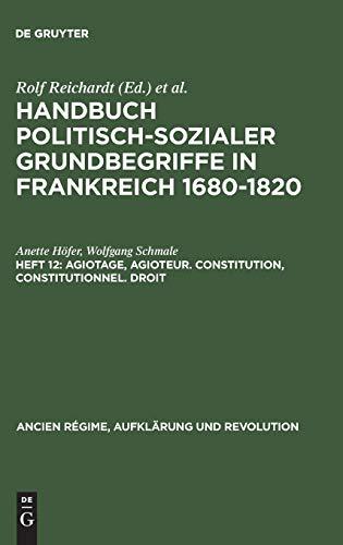 9783486559125: Agiotage, agioteur. Constitution, constitutionnel. Droit (Ancien Regime, Aufklarung Und Revolution / Handbuch Politisc)