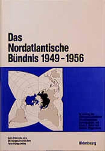 9783486559675: Das Nordatlantische B�ndnis 1949 - 1956: Textbeitr�ge teils in englischer und franz�sischer Sprache (Beitr�ge zur Milit�rgeschichte)