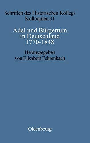 9783486560275: Adel Und Burgertum in Deutschland 1770-1848 (Schriften Des Historischen Kollegs) (German Edition)